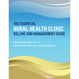 The Essential Rural Health Clinic Billing and Management Guide