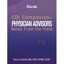 CDI Companion for Physician Advisors: Notes From the Field