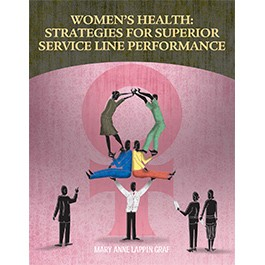 Women's Health: Strategies for Superior Service Line Performance