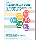 The Contemporary Guide to Health Information Management