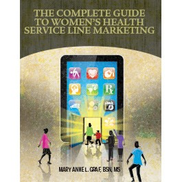 The Complete Guide to Women's Health Service Line Marketing