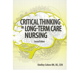 Critical Thinking in Long-Term Care Nursing, Second Edition