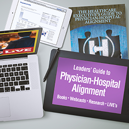 Leaders' Guide to Physician-Hospital Alignment